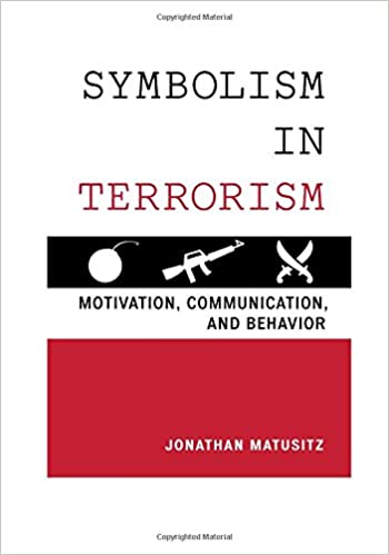 Symbolism In Terrorism Motivation Communication And Behavior