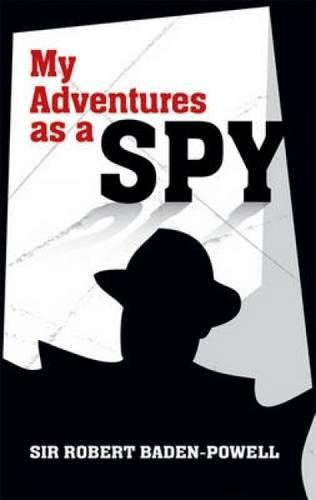 My Adventures as a Spy (Dover Military History, Weapons, Armor)