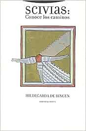 Scivias: Conoce los caminos Estructuras y Procesos. Religión: Amazon.es: Hildegarda de Bingen: Libros