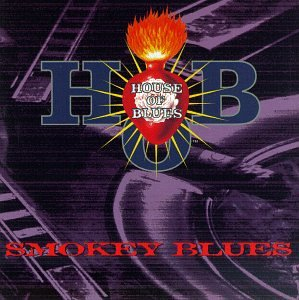 Livin' in the House of Blues: Smokey Blues