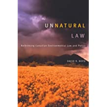 Unnatural Law: Rethinking Canadian Environmental Law and Policy