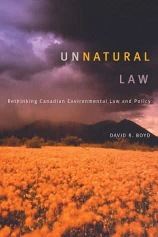 unnatural-law-rethinking-canadian-environmental-law-and-policy-law-and-society-paperback