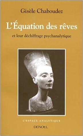 Téléchargement L'équation des rêves et leur déchiffrage psychanalytique epub, pdf