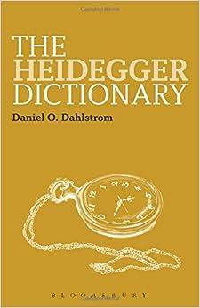 Book The Heidegger Dictionary (Bloomsbury Philosophy Dictionaries) by Daniel O. Dahlstrom (2013-01-17)