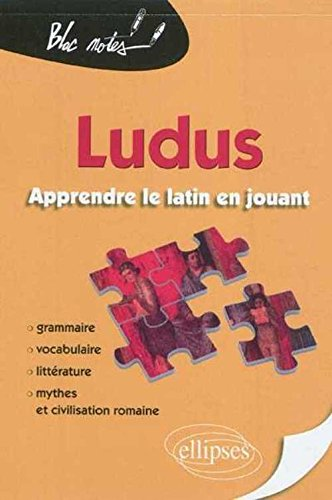 Ludus Apprendre le Latin en Jouant Grammaire Vocabulaire Litterature Mythes & Civilisation Romaine Broché – 22 mars 2011 Collectif Ellipses Marketing 2729861858 TL2729861858