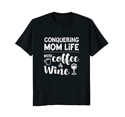 Mom Shirt Sayings Funny Coffee Wine Life Mother's Day Tshirt