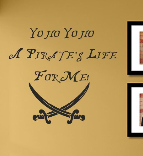 Yo ho Yo ho A Pirate's Life for me! Vinyl Wall Decals Quotes Sayings Words Art Decor Lettering Vinyl Wall Art Inspirational Uplifting (Decor Wall Pirate)
