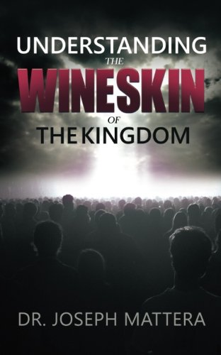 Understanding The Wineskin of The Kingdom