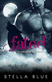 Fated (The Stratton Pack Book 1) by [Blue, Stella]