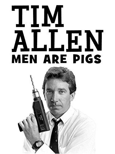 tim-allen-men-are-pigs