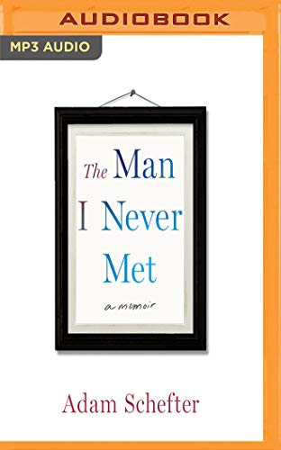 The Man I Never Met: A Memoir