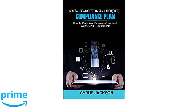 General Data Protection Regulation Gdpr Compliance Plan How To