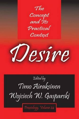 Desire: The Concept and Its Practical Context (Praxiology)