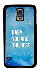 Baby You Are The Best Case For Samsung Galaxy S5 Pc Material Black