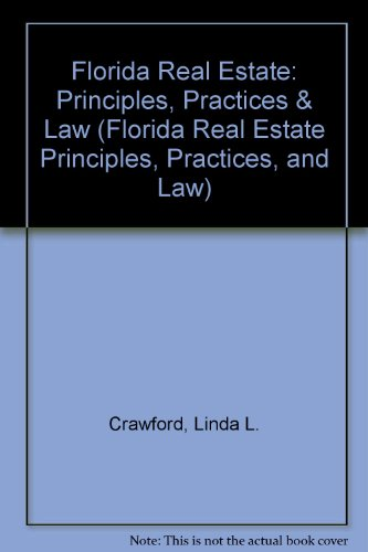Florida Real Estate: Principles, Practices & Law (Florida Real Estate Principles, Practices, and Law)
