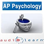 AP Psychology Test AudioLearn Study Guide : AudioLearn AP Series | AudioLearn Editors