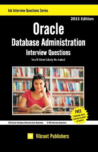Oracle Database Administration Interview Questions You'll Most Likely Be Asked (Interview Questions Series) (Volume 1)