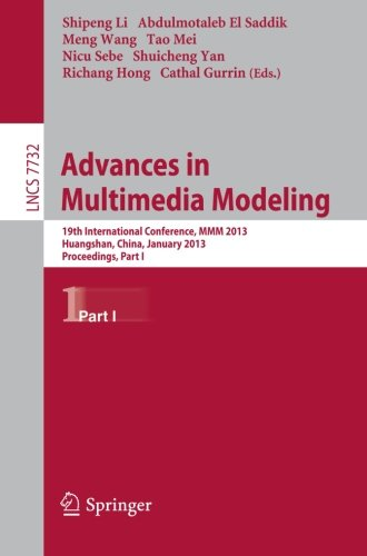 Advances in Multimedia Modeling: 19th International Conference, MMM 2013, Huangshan, China, January 7-9, 2013, Proceedings, Part I (Lecture Notes in Computer Science)
