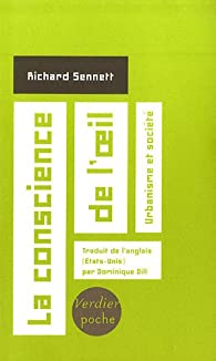 La conscience de l'oeil : urbanisme et société par Richard Sennett