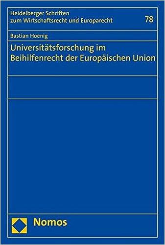 Book Universitatsforschung Im Beihilfenrecht Der Europaischen Union (Heidelberger Schriften Zum Wirtschaftsrecht Und Europarecht) (German Edition)