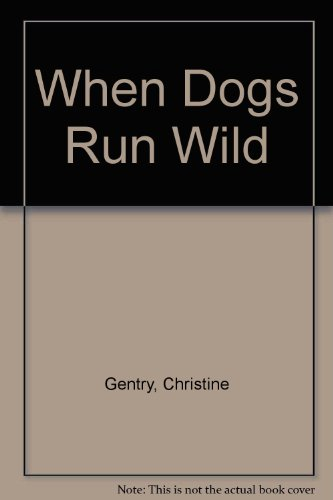 When Dogs Run Wild