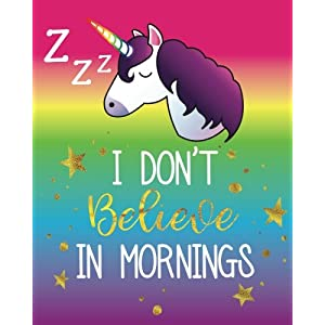 I Don't Believe in Mornings: Cute Unicorn Sleeping Emoji Diary Journal with 160 Lined Pages, 8×10 inch Blank Notebook…