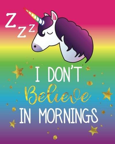 I Don't Believe in Mornings: Cute Unicorn Sleeping Emoji Diary Journal with 160 Lined Pages, 8x10 inch Blank Notebook with Rainbow Design Softcover for Girls, Boys, Kids & Adults 3