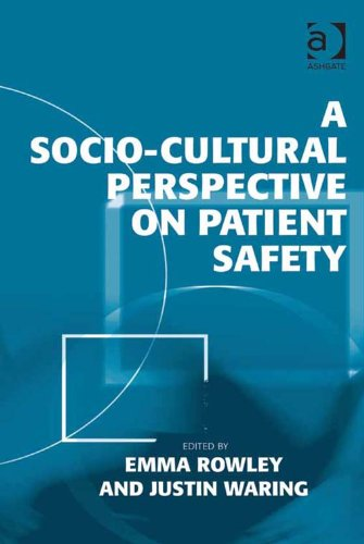 A Socio-cultural Perspective on Patient Safety by Justin Waring