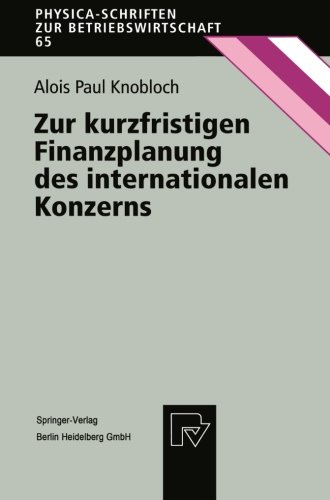 Zur kurzfristigen Finanzplanung des internationalen Konzerns (Physica-Schriften zur Betriebswirtschaft) (German Edition)