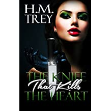 The Knife that Kills the Heart (Peace In The Storm Publishing Presents)