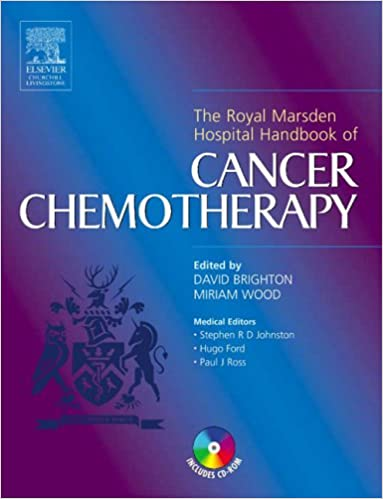 Royal Marsden Hospital Handbook of Cancer Chemotherapy: A Guide for the Mulitdisciplinary Team, 1e