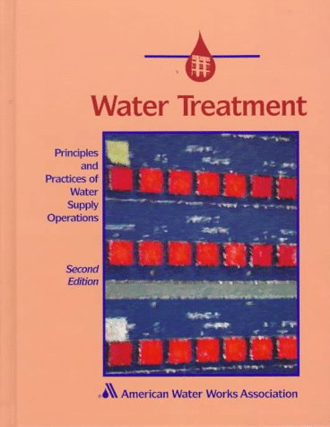 Water Treatment (Principles and Practices of Water Supply Operations)