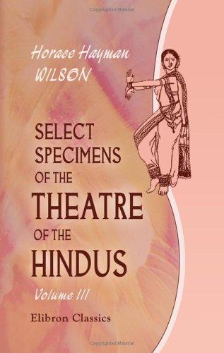 Select Specimens of the Theatre of the Hindus: Translated from the original Sanscrit. Volume 3: Mudrâ Rákshasa; Retnávalí. Appendix PDF