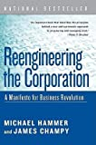 [ Reengineering the Corporation: A Manifesto for Business Revolution Hammer, Michael ( Author ) ] { Paperback } 2006