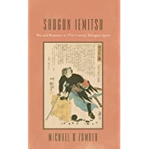 Shogun Iemitsu: War and Romance in 17Th Century Tokugawa Japan