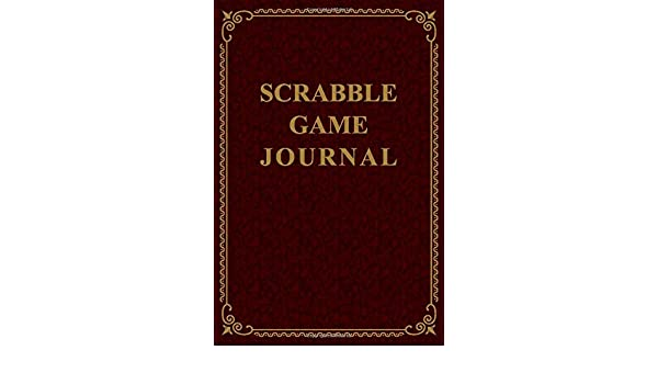 Scrabble Game Journal: 6x9 Maroon & Gold cover - compact logbook of Scrabble game score sheets Scrabble Score Sheets: Amazon.es: ImagiPrint Press: Libros en idiomas extranjeros