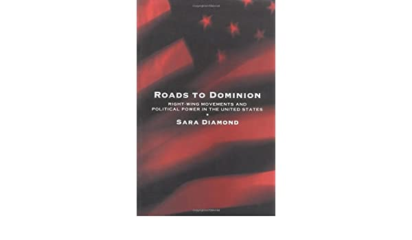 Roads To Dominion: Right-Wing Movements And Political Power ...