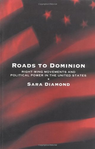 Roads to Dominion: Right-Wing Movements and Political Power in the United States