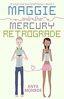 Maggie and the Mercury Retrograde (A Love and Star Stuff Story Book 1) by [Monroe, Anya]