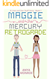 Maggie and the Mercury Retrograde (A Love and Star Stuff Story Book 1)