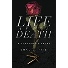 Life after Death: A Survivor's Story