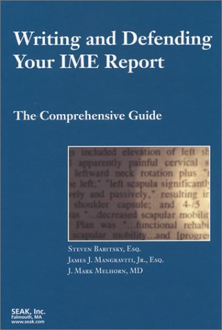 Writing and Defending Your IME Report: The Comprehensive Guide by SEAK, Inc.