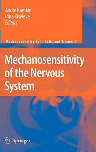 Mechanosensitivity of the Nervous System (Mechanosensitivity in Cells and Tissues) ()