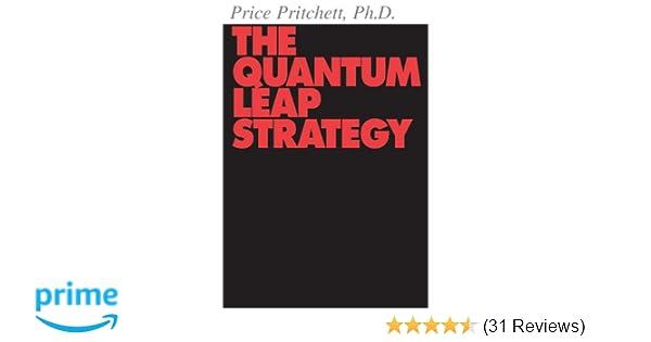 The quantum leap strategy price pritchett 9780944002087 amazon the quantum leap strategy price pritchett 9780944002087 amazon books fandeluxe Choice Image
