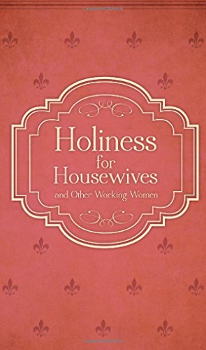 Holiness for Housewives: And Other Working Women