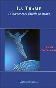 La Trame - Se soigner par l'énergie du monde par Patrick Burensteinas