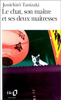Le chat, son maître et ses deux maîtresses par Tanizaki
