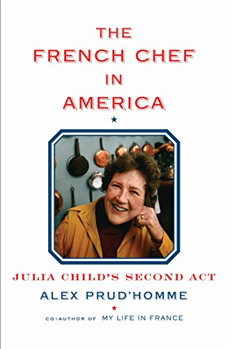 Image of The French Chef in America: Julia Child's Second Act