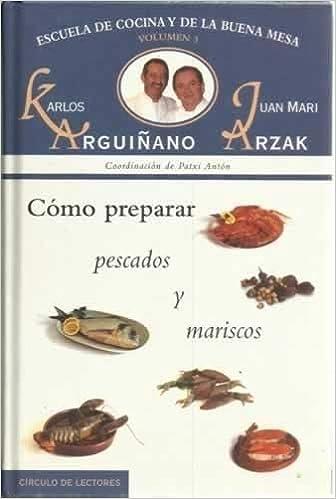 Escuela de cocina y buena mesa. Vol 3. Cómo preparar ...