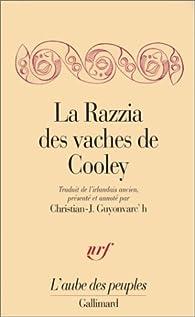 La Razzia des vaches de Cooley par Christian-Joseph Guyonvarc'h